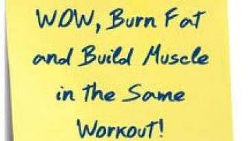 build muscle and burn fat in the same workout