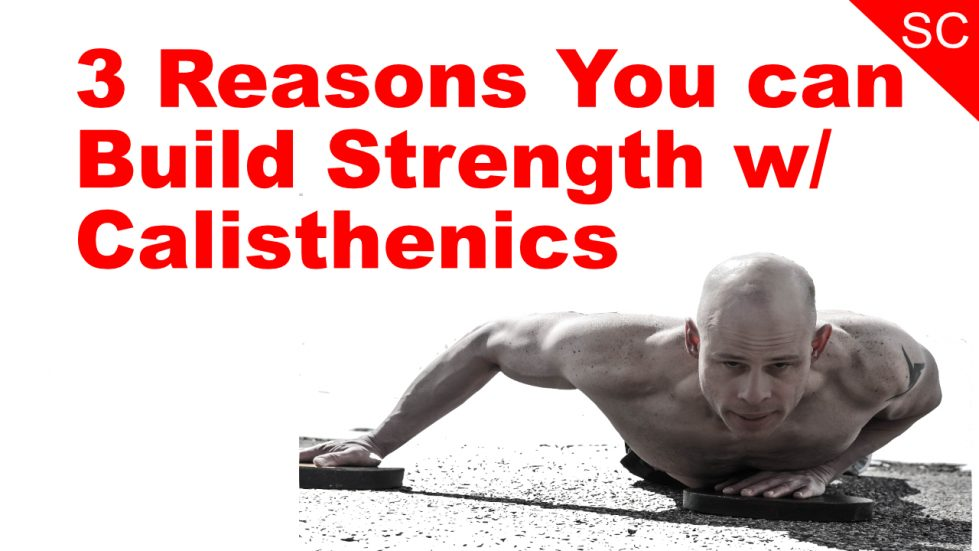 3 reasons you can build strength with calisthenics