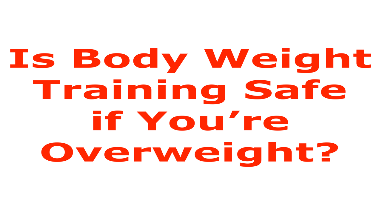 over weight body weight training