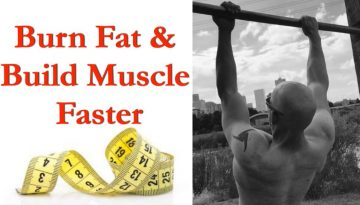 Burn Fat Build Muscle faster