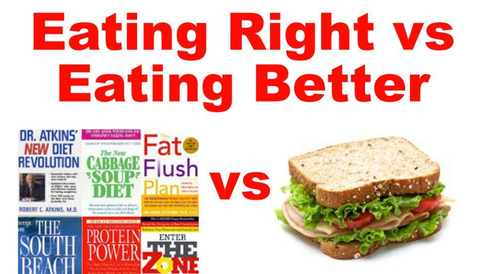 eating better vs eating right