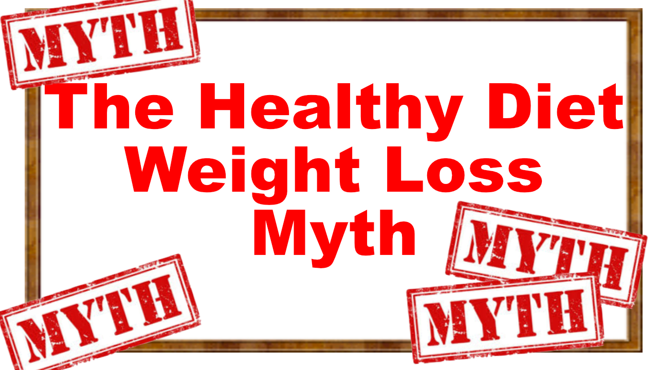 the healthy diet weight loss myth