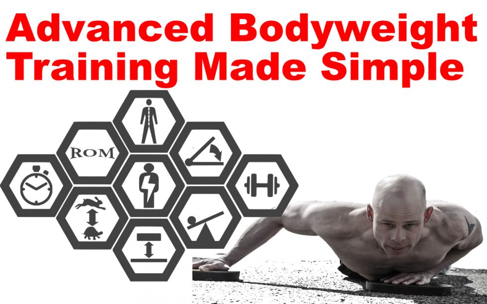 Advanced bodyweight training made simple