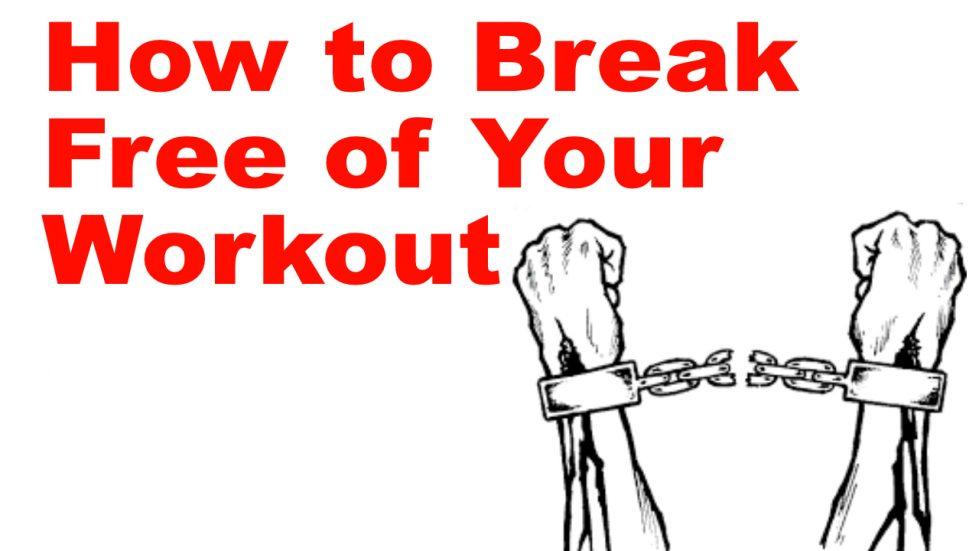 break free of workout