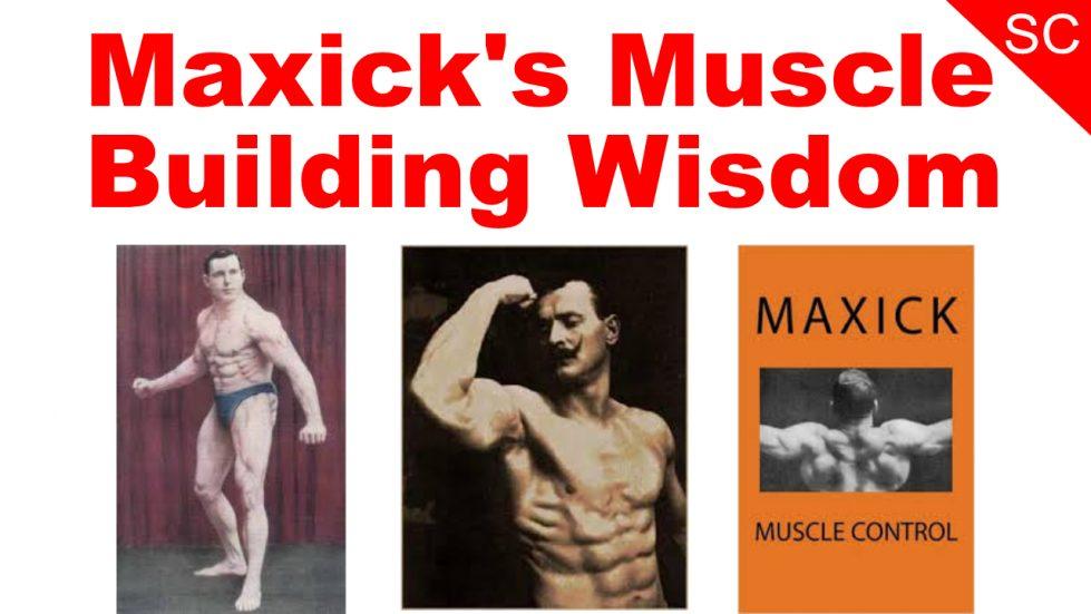 Maxick's Muscle Building Wisdom