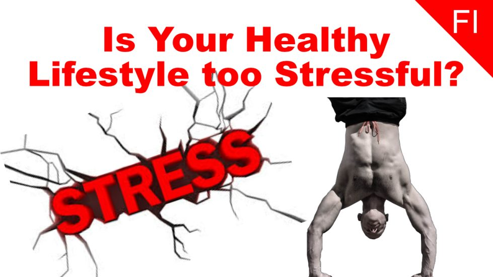 is your healthy lifestyle too stressful?