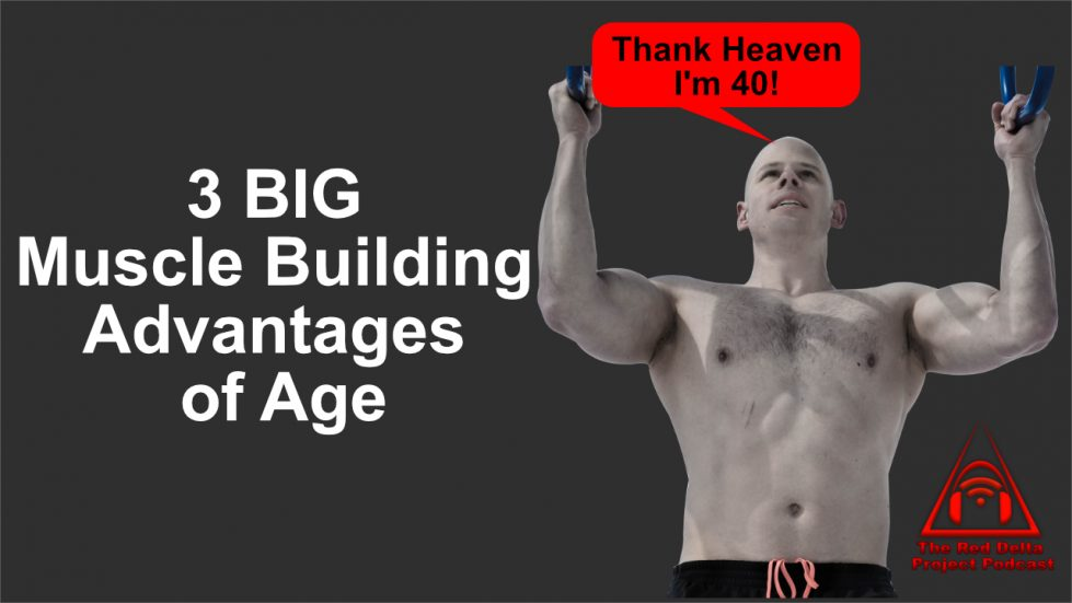 muscle building advantages of age